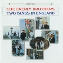 The Everly Brothers Two Yanks In England