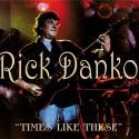 Rick Danko Times Like These