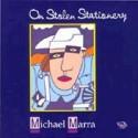 Michael Marra On Stolen Stationery
