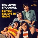 The Lovin' Spoonful Do You Believe In Magic