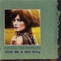 Linda Thompson Give Me A Sad Song