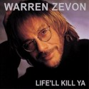 Warren Zevon Life'll Kill Ya