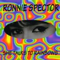 Ronnie Spector She Talks To Rainbows