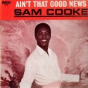 Sam Cooke Ain't That Good News