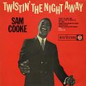 Sam Cooke Twistin' The Night Away