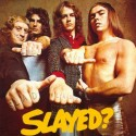Slade Slayed?