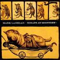 Mark Lanegan Scraps At Midnight
