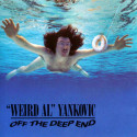 Weird Al Yankovic Off The Deep End