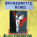 Alejandro Escovedo Bourbonitis Blues
