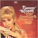 Tammy Wynette Your Good Girl's Gonna Go Bad