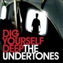 The Undertones Dig Yourself Deep