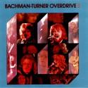 Bachman-Turner Overdrive Bachman-Turner Overdrive II