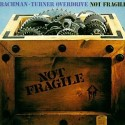Bachman-Turner Overdrive Not Fragile