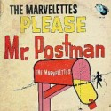 The Marvelettes Please Mr. Postman