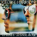 George Harrison Thirty Three & ⅓