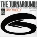 Hank Mobley The Turnaround!