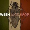 Ween La Cucaracha