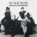 The Go-Betweens Liberty Belle and the Black Diamond Express