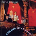 The Go-Betweens Spring Hill Fair