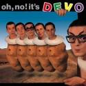 Devo Oh No It's Devo