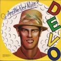 Devo Q: Are We Not Men? A: We Are Devo