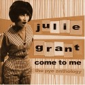 Julie Grant Come To Me