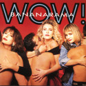 Bananarama Wow!