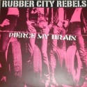 Rubber City Rebels Pierce My Brain