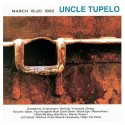 Uncle Tupelo March 16-20, 1992