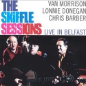 Van Morrison Lonnie Donegan The Skiffle Sessions