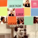 Gene Vincent Sounds Like Gene Vincent