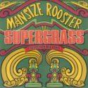 Supergrass Mansize Rooster
