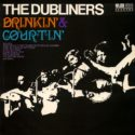 The Dubliners Drinkin' & Courtin'