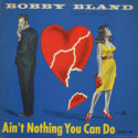 Bobby Bland Ain't Nothing You Can Do