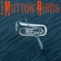 The Mutton Birds The Mutton Birds