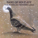 Band of Holy Joy The North is Another Land