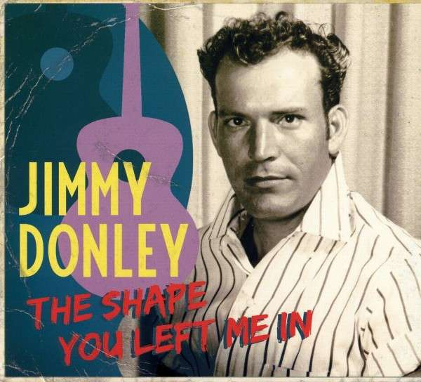 Jimmy Donley The Shape You Left Me In