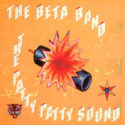 The Beta Band The Patty Patty Sound