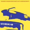 Stereolab Transient Random Noise Bursts