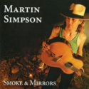 Martin Simpson Smoke & Mirrors