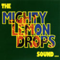The Mighty Lemon Drops Sound ... Goodbye To Your Standards