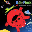 Bela Fleck and the Flecktones Flight of the Cosmic Hippo