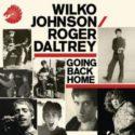 Wilko Johnson Roger Daltrey Going Back Home