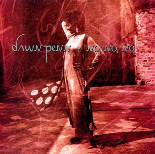 Dawn Penn No No No