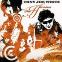 Tony Joe White The Heroines