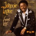 Johnnie Taylor Good Love