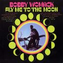 Bobby Womack Fly Me To The Moon