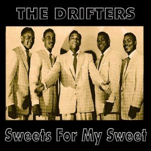 The Drifters Sweets For My Sweet