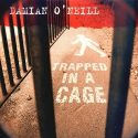 Damian O'Neill Trapped in a Cage