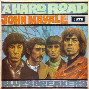John Mayall and the Bluesbreakers A Hard Road